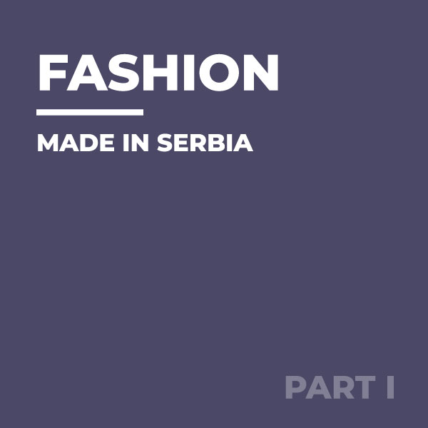 Fashion-made-in-Serbia-Remembering-Places